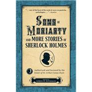Sons of Moriarty and More Stories of Sherlock Holmes by Estleman, Loren D.; Estate of Sir Arthur Conan Doyle, 9781440582721