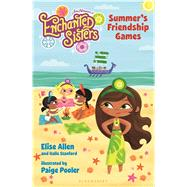 Jim Henson's Enchanted Sisters: Summer's Friendship Games by Allen, Elise; Stanford, Halle; Pooler, Paige, 9781619632721