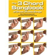 The 3 Chord Songbook of Great Ukulele Songs by Hal Leonard Corp., 9781783052721