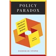 Policy Paradox: The Art of Political Decision Making (Third Edition) by STONE,DEBORAH, 9780393912722