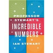 Professor Stewart's Incredible Numbers by Stewart, Ian, 9780465042722
