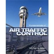 Fundamentals of Air Traffic Control by Nolan, Michael S., 9781435482722