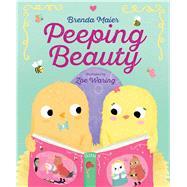 Peeping Beauty by Maier, Brenda; Waring, Zoe, 9781481472722