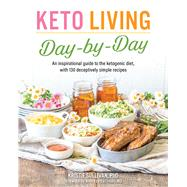 Keto Living Day by Day by Sullivan, Kristie H., Ph.d.; Eenfeldt, Andreas, M.D., 9781628602722
