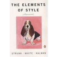 The Elements of Style Illustrated by Strunk, William; White, E.B.; Kalman, Maira, 9780143112723