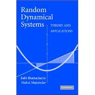 Random Dynamical Systems: Theory and Applications by Rabi Bhattacharya , Mukul Majumdar, 9780521532723