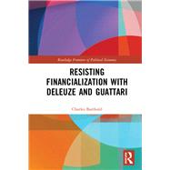 Resisting Financialization with Deleuze and Guattari by Barthold; Charles, 9781138302723