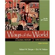 Ways of the World with Sources for AP* by Strayer, Robert W.; Nelson, Eric W., 9781319022723