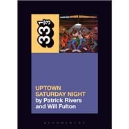 Uptown Saturday Night by Rivers, Patrick; Fulton, Will, 9781501322723