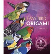 Easy Bird Origami 30 Pre-Printed Bird Models by Yee, Tammy, 9780486812724