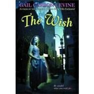 The Wish by Levine, Gail Carson, 9780756942724