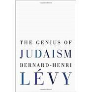 The Genius of Judaism by LÉVY, BERNARD-HENRI; KENNEDY, STEVEN B., 9780812992724