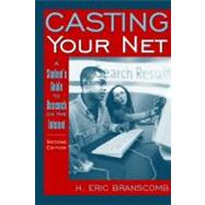 Casting Your Net A Student's Guide to Research on the Internet by Branscomb, H. Eric, 9780205322725