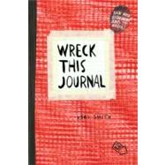 Wreck This Journal (Red) Expanded Ed. by Smith, Keri, 9780399162725