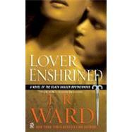 Lover Enshrined A Novel of The Black Dagger Brotherhood by Ward, J.R., 9780451222725