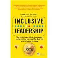 Inclusive Leadership The Definitive Guide to Developing and Executing an Impactful Diversity and Inclusion Strategy: - Locally and Globally by Sweeney, Charlotte; Bothwick, Fleur, 9781292112725
