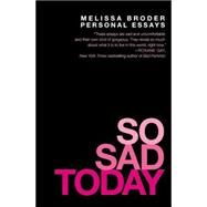 So Sad Today by Broder, Melissa, 9781455562725