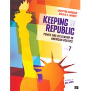 Keeping the Republic: Power and Citizenship in American Politics by Barbour, Christine; Wright, Gerald C., 9781483352725