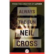 Always the Sun by Cross, Neil, 9781497692725