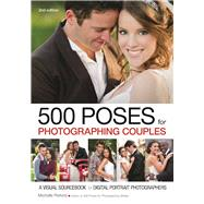 500 Poses for Photographing Couples A Visual Sourcebook for Digital Portrait Photographers by Perkins, Michelle, 9781682032725