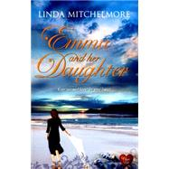 Emma and Her Daughter by Mitchelmore, Linda, 9781781892725