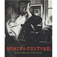 Semina Culture by Duncan, Michael; McKenna, Kristine; Fredman, Stephen, 9781938922725