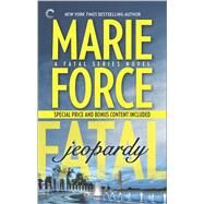 Fatal Jeopardy: Book Seven of The Fatal Series by Force, Marie, 9780373002726
