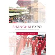 Shanghai Expo: An International Forum on the Future of Cities by Winter; Tim, 9781138822726