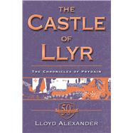 The Castle of Llyr by Alexander, Lloyd, 9781250072726