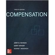 Compensation by Milkovich, George; Newman, Jerry; Gerhart, Barry, 9781259532726