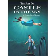 The Art of Castle in the Sky by Miyazaki, Hayao; Allen, Jocelyne (ADP); Mamatas, Nick (DST), 9781421582726
