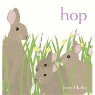 Hop by Hurley, Jorey, 9781481432726