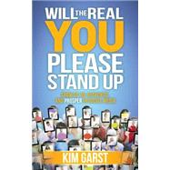 Will the Real You Please Stand Up by Garst, Kim, 9781630472726
