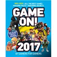 Game On! 2017 All the Best Games: Awesome Facts and Coolest Secrets by Scholastic, 9781338032727