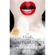 The Year of Disappearances; An Ethical Vampire Novel by Susan Hubbard, 9781416552727