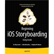Beginning Ios Storyboarding With Xcode by Lewis, Rory; Mccarthy, Yulia; Moraco, Stephen M., 9781430242727