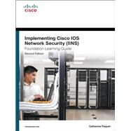 Implementing Cisco IOS Network Security (IINS 640-554) Foundation Learning Guide by Paquet, Catherine, 9781587142727