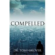 Compelled by Tomi Grover, 9780989102728