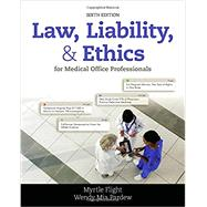 Law, Liability, and Ethics for Medical Office Professionals by Flight, Myrtle R.; Pardew, Wendy Mia, 9781305972728