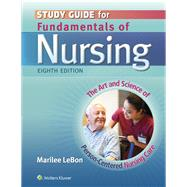 Study Guide for Fundamentals of Nursing The Art and Science of Person-Centered Nursing Care by Taylor, Carol; Lillis, Carol; Lynn, Pamela; LeBon, Marilee, 9781451192728