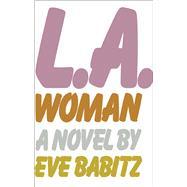 L.A. Woman by Babitz, Eve, 9781501132728