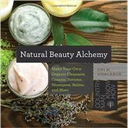 Natural Beauty Alchemy by Maacaron, Fifi M., 9781581572728