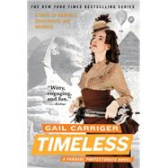 Timeless by Carriger, Gail, 9780316402729