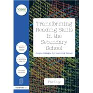 Transforming Reading Skills in the Secondary School: Simple Strategies for improving literacy by Guy; Pat, 9781138892729