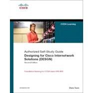 Designing for Cisco Internetwork Solutions (DESGN) (Authorized CCDA Self-Study Guide) (Exam 640-863) by Teare, Diane, 9781587052729