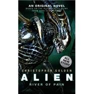 Alien: River of Pain (Novel #3) by Golden, Christopher, 9781781162729