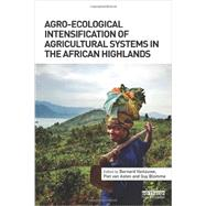 Agro-ecological Intensification of Agricultural Systems in the African Highlands by Vanlauwe; Bernard, 9780415532730