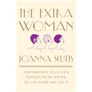 The Extra Woman by Scutts, Joanna, 9781631492730
