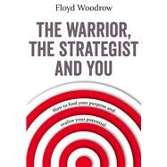 The Warrior, the Strategist and You by Woodrow, Floyd, 9781783962730