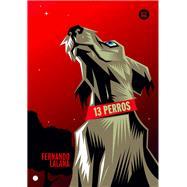 13 perros / 13 Dogs by Lalana, Fernando, 9788483432730